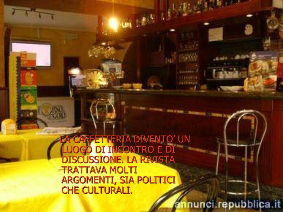 LA CAFFETTERIA DIVENTO' UN LUOGO DI INCONTRO E DI DISCUSSIONE