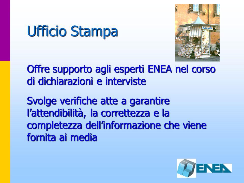 Ufficio Stampa Offre supporto agli esperti ENEA nel corso di dichiarazioni e interviste.