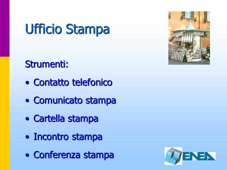 Ufficio Stampa Strumenti: Contatto telefonico Comunicato stampa