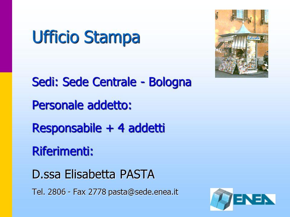 Ufficio Stampa Sedi: Sede Centrale - Bologna Personale addetto: