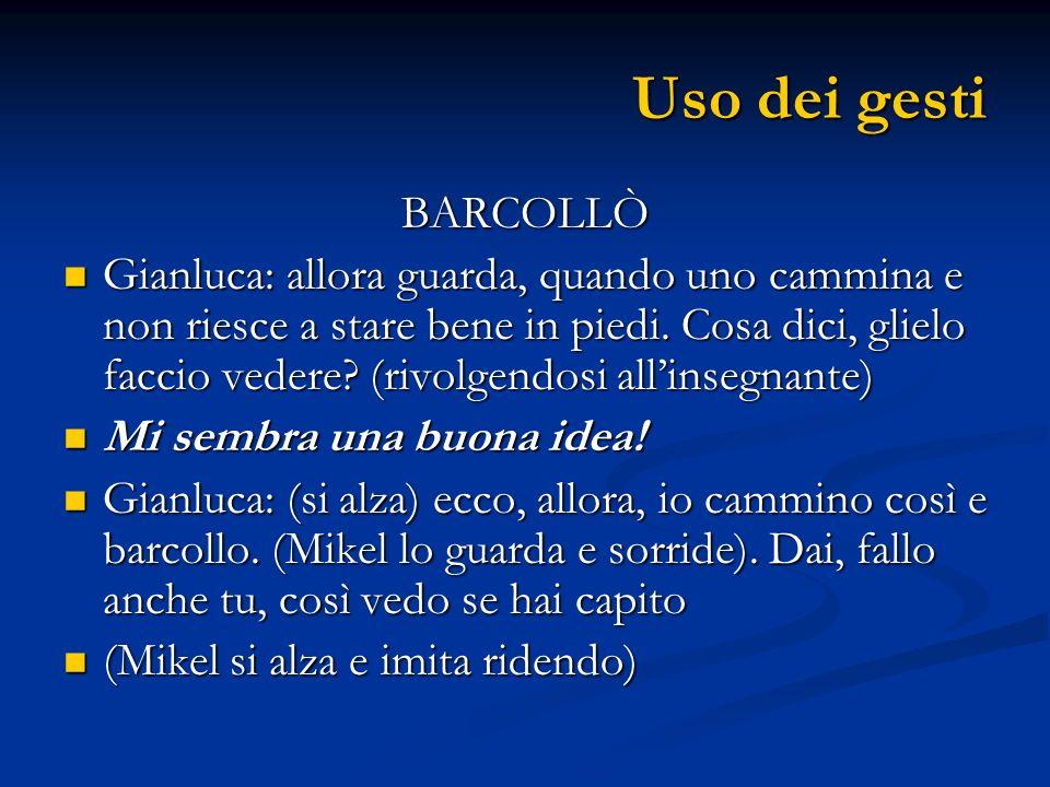 Uso dei gesti BARCOLLÒ.