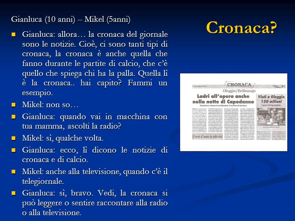 Cronaca Gianluca (10 anni) – Mikel (5anni)