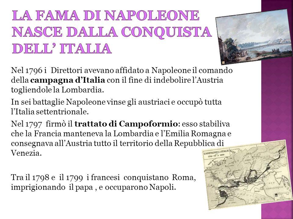 La fama di napoleone nasce dalla conquista dell' italia