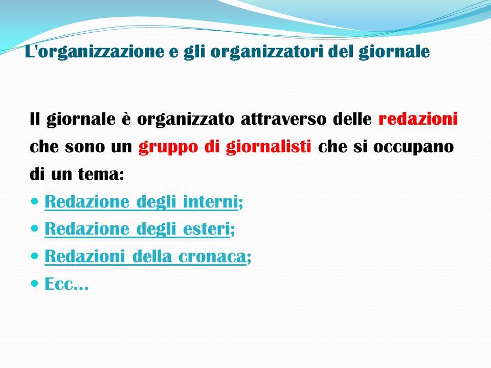 L organizzazione e gli organizzatori del giornale