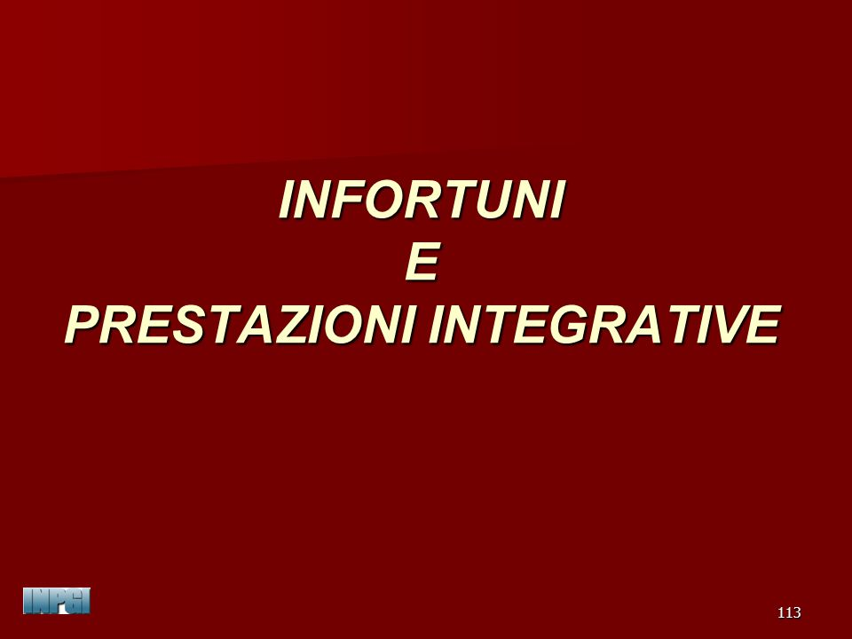 INFORTUNI E PRESTAZIONI INTEGRATIVE