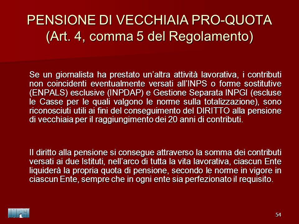 PENSIONE DI VECCHIAIA PRO-QUOTA (Art. 4, comma 5 del Regolamento)