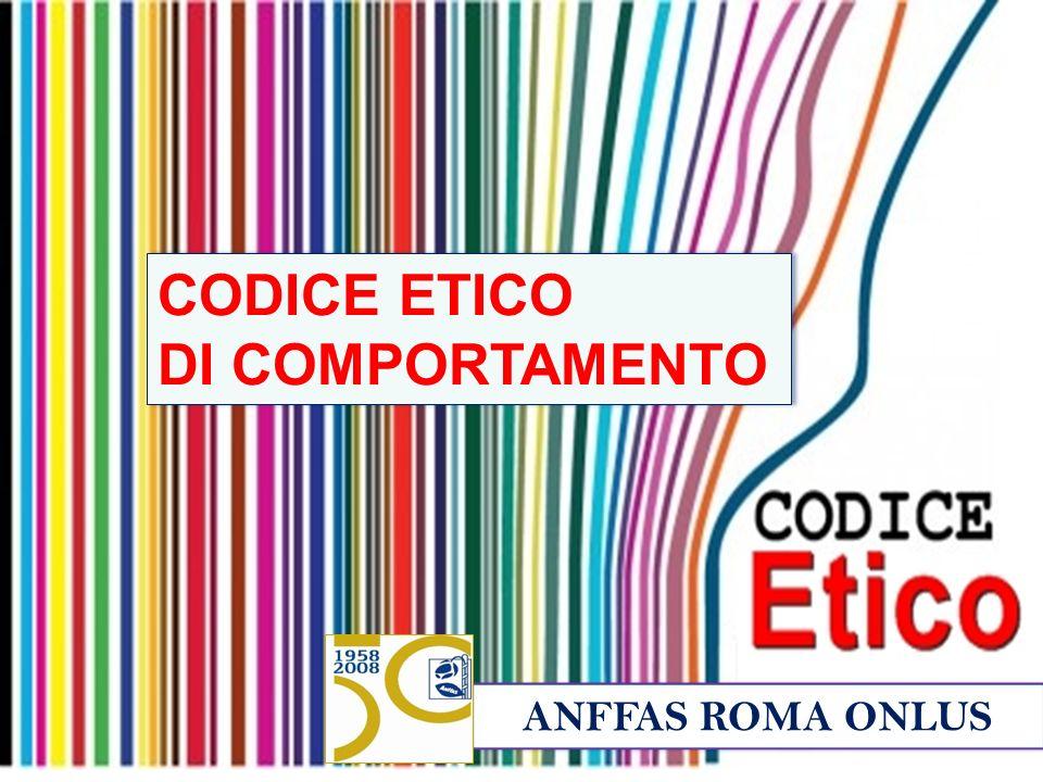ANFFAS ROMA ONLUS CODICE ETICO DI COMPORTAMENTO