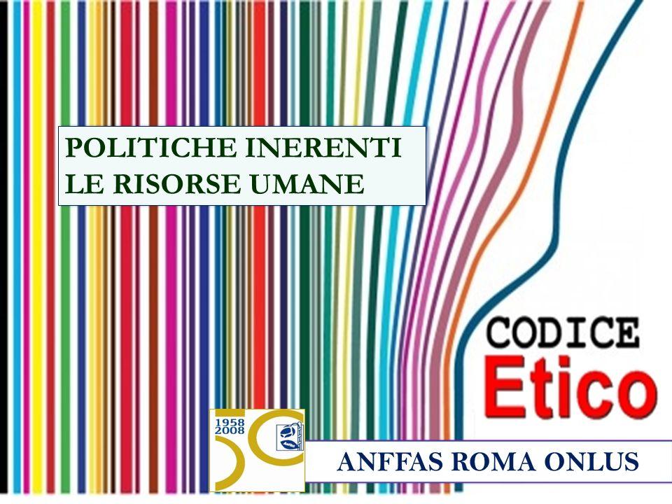 ANFFAS ROMA ONLUS POLITICHE INERENTI LE RISORSE UMANE