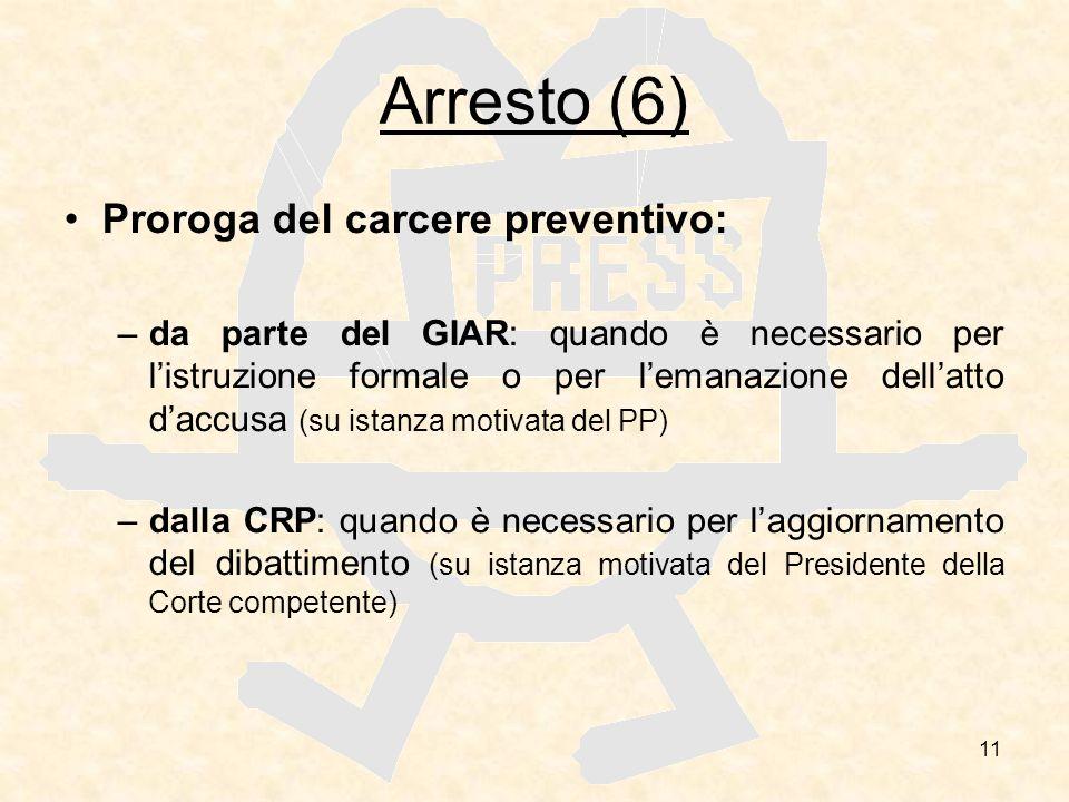 Arresto (6) Proroga del carcere preventivo: