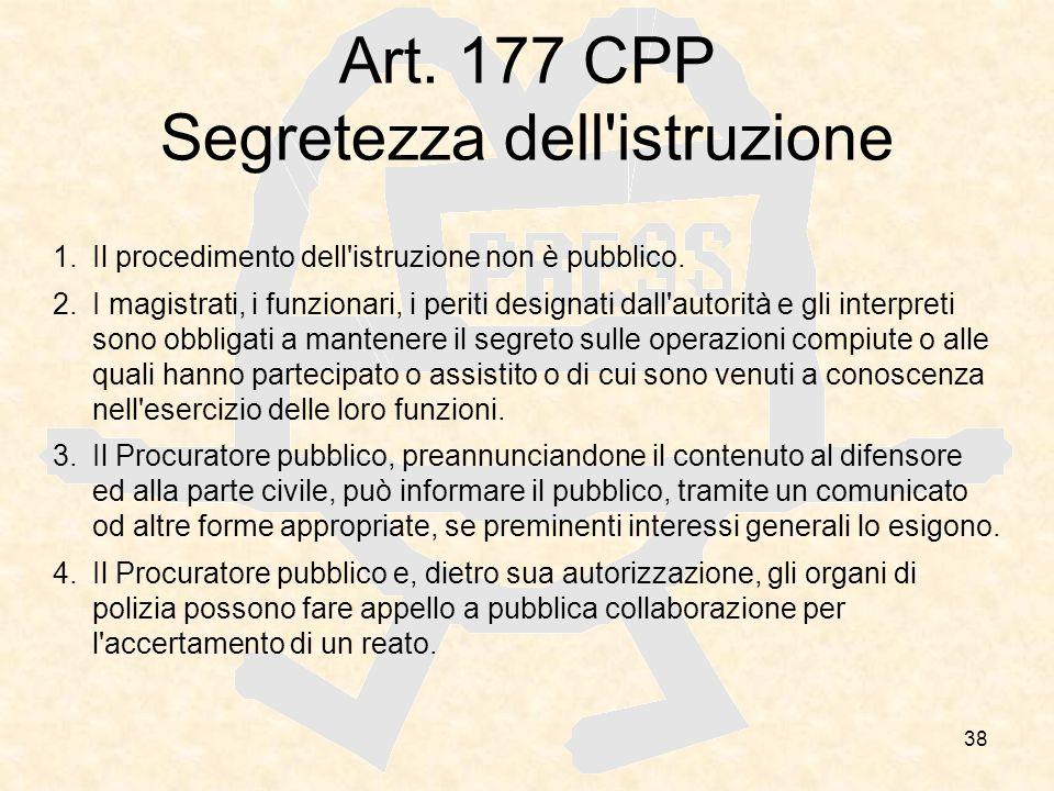 Art. 177 CPP Segretezza dell istruzione