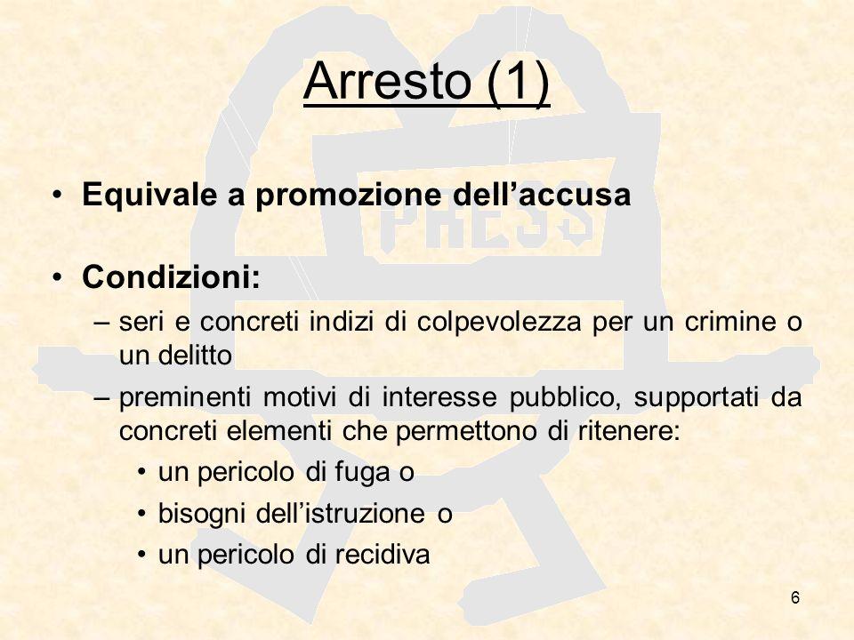Arresto (1) Equivale a promozione dell'accusa Condizioni: