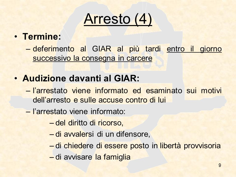 Arresto (4) Termine: Audizione davanti al GIAR: