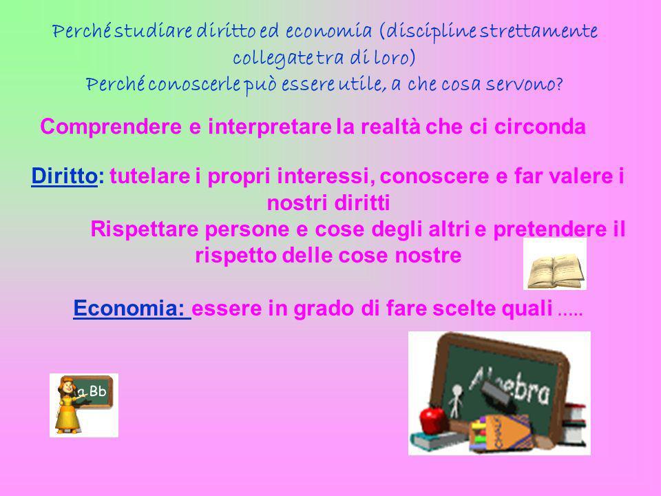 Economia: essere in grado di fare scelte quali …..