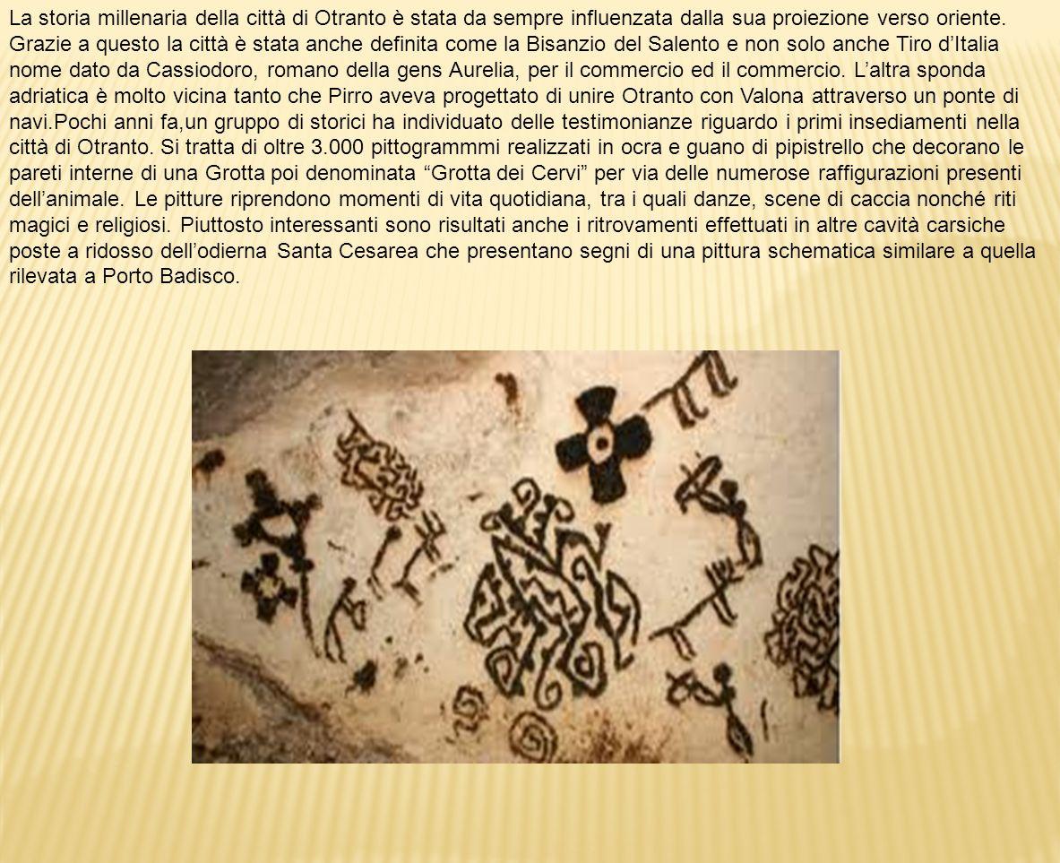 La storia millenaria della città di Otranto è stata da sempre influenzata dalla sua proiezione verso oriente.