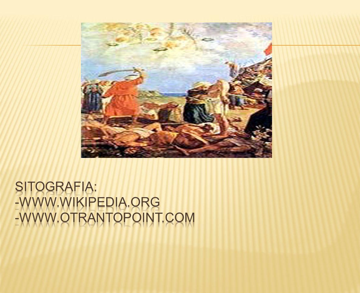 SITOGRAFIA: -www.wikipedia.org -www.otrantopoint.com