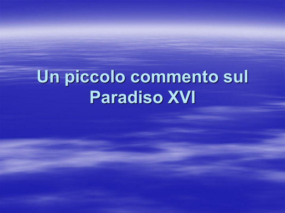 Un piccolo commento sul Paradiso XVI
