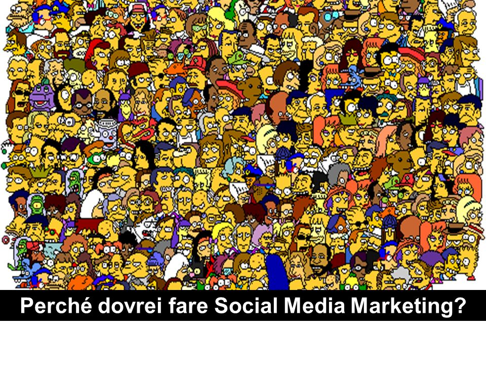 Perché dovrei fare Social Media Marketing