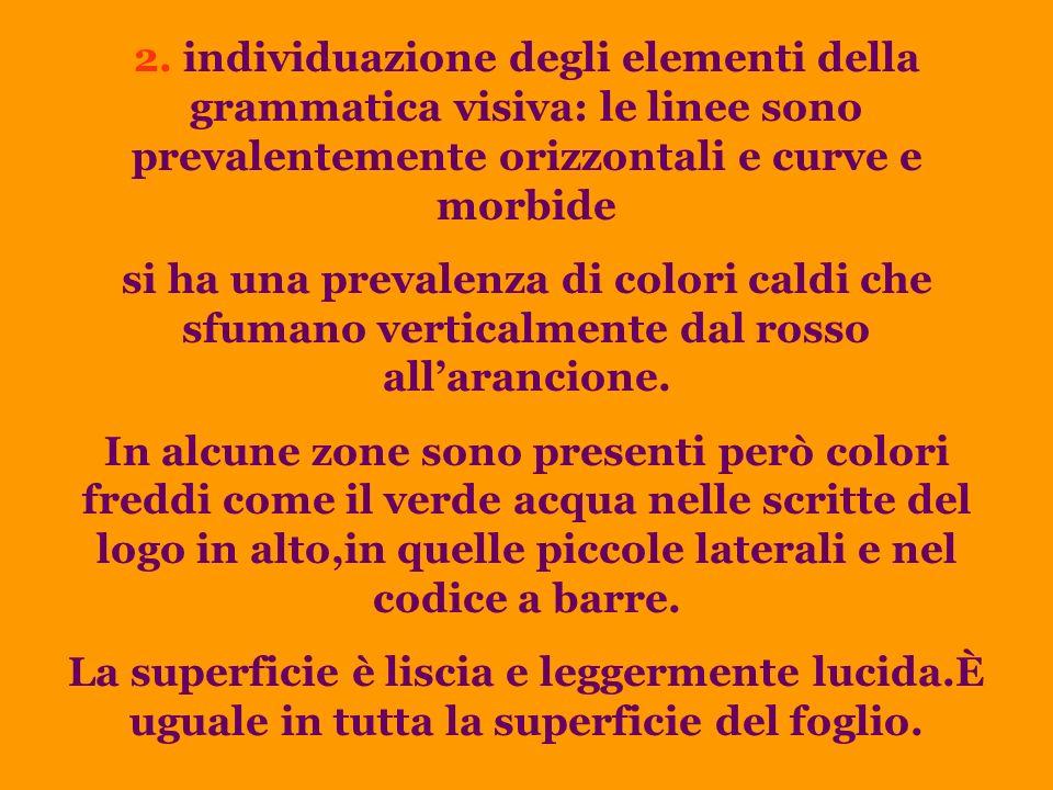 2. individuazione degli elementi della grammatica visiva: le linee sono prevalentemente orizzontali e curve e morbide
