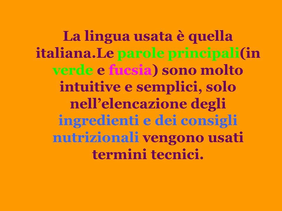 La lingua usata è quella italiana