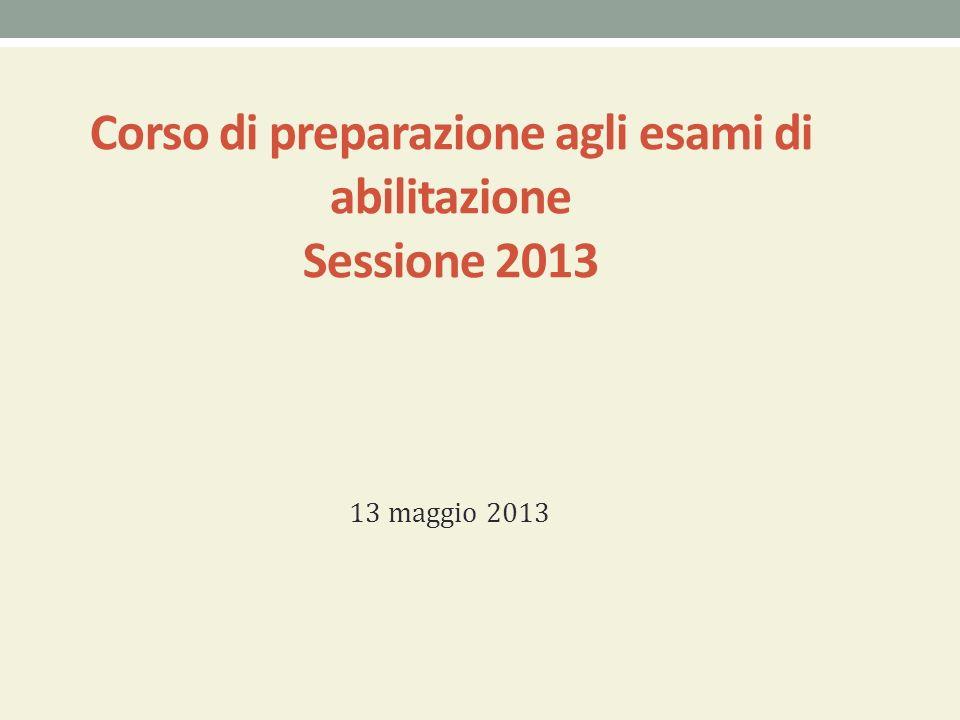 Corso di preparazione agli esami di abilitazione Sessione 2013