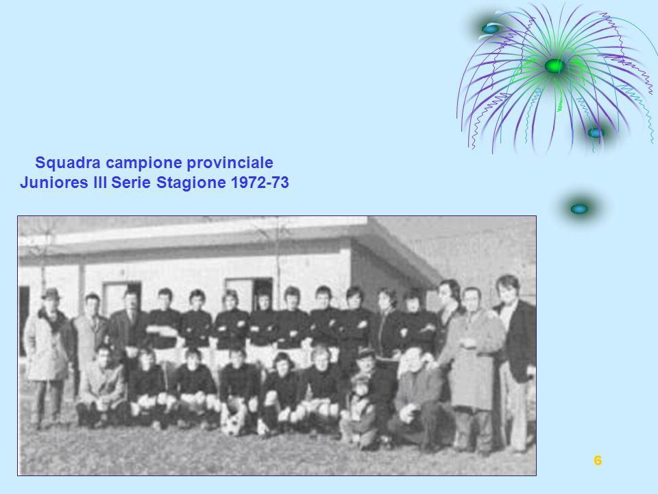 Squadra campione provinciale Juniores III Serie Stagione 1972-73