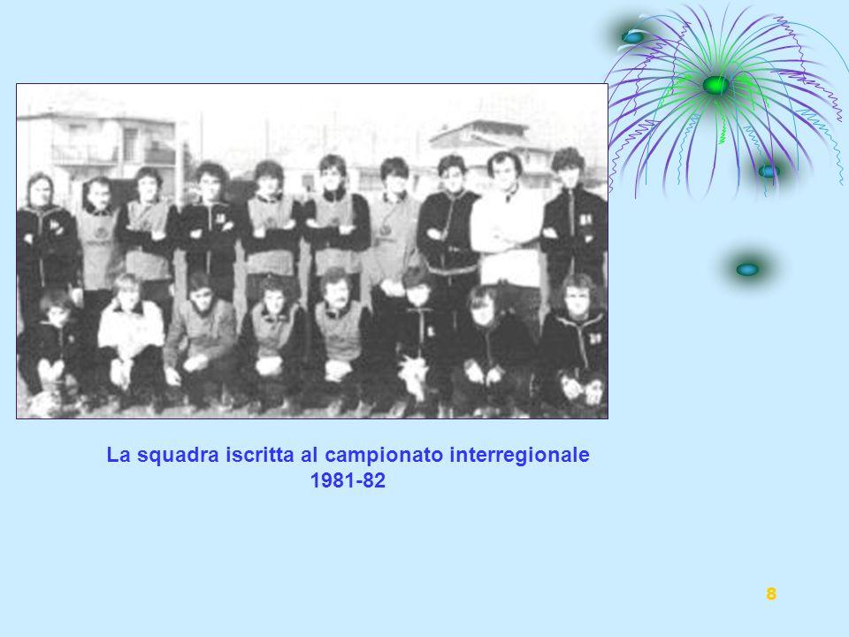 La squadra iscritta al campionato interregionale 1981-82