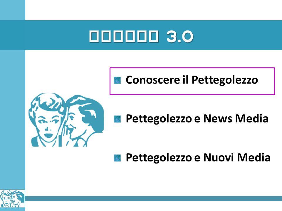 GOSSIP 3.0 Conoscere il Pettegolezzo Pettegolezzo e News Media