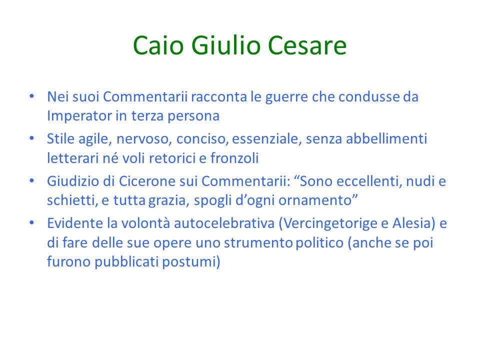 Caio Giulio Cesare Nei suoi Commentarii racconta le guerre che condusse da Imperator in terza persona.
