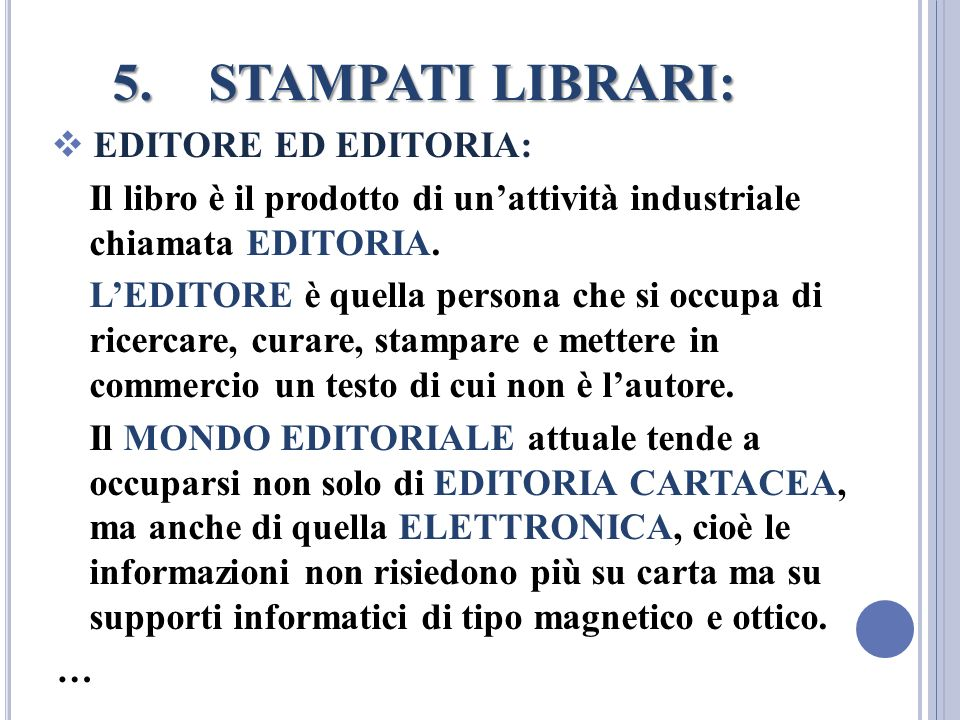 STAMPATI LIBRARI: EDITORE ED EDITORIA: