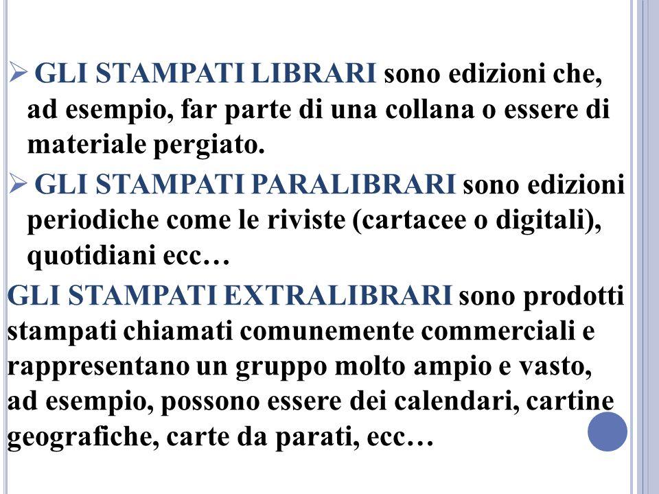 GLI STAMPATI LIBRARI sono edizioni che, ad esempio, far parte di una collana o essere di materiale pergiato.