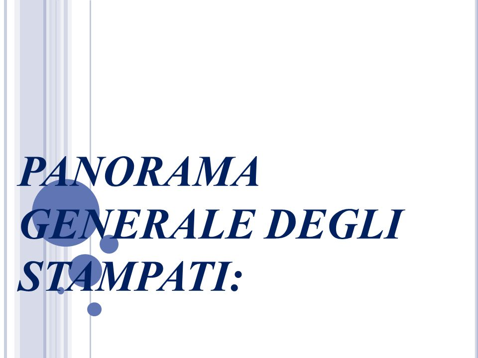 PANORAMA GENERALE DEGLI STAMPATI: