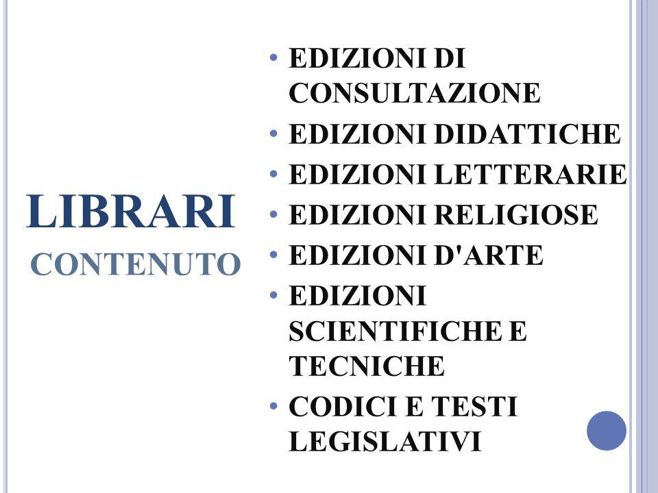 LIBRARI CONTENUTO EDIZIONI DI CONSULTAZIONE EDIZIONI DIDATTICHE
