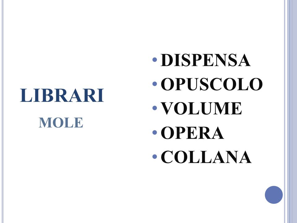 DISPENSA OPUSCOLO VOLUME OPERA COLLANA LIBRARI MOLE