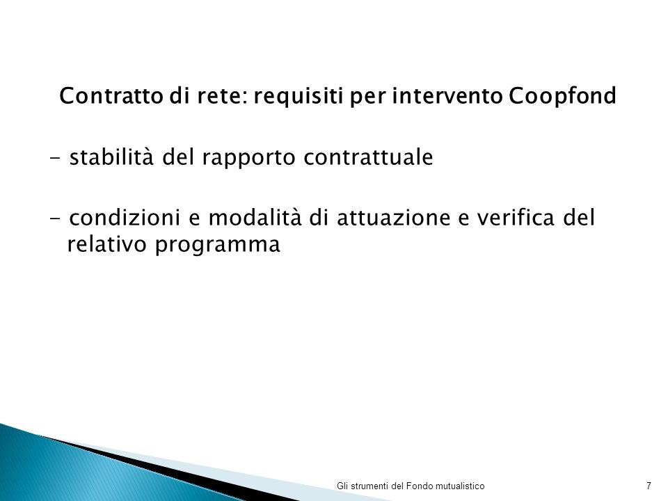 Contratto di rete: requisiti per intervento Coopfond - stabilità del rapporto contrattuale - condizioni e modalità di attuazione e verifica del relativo programma