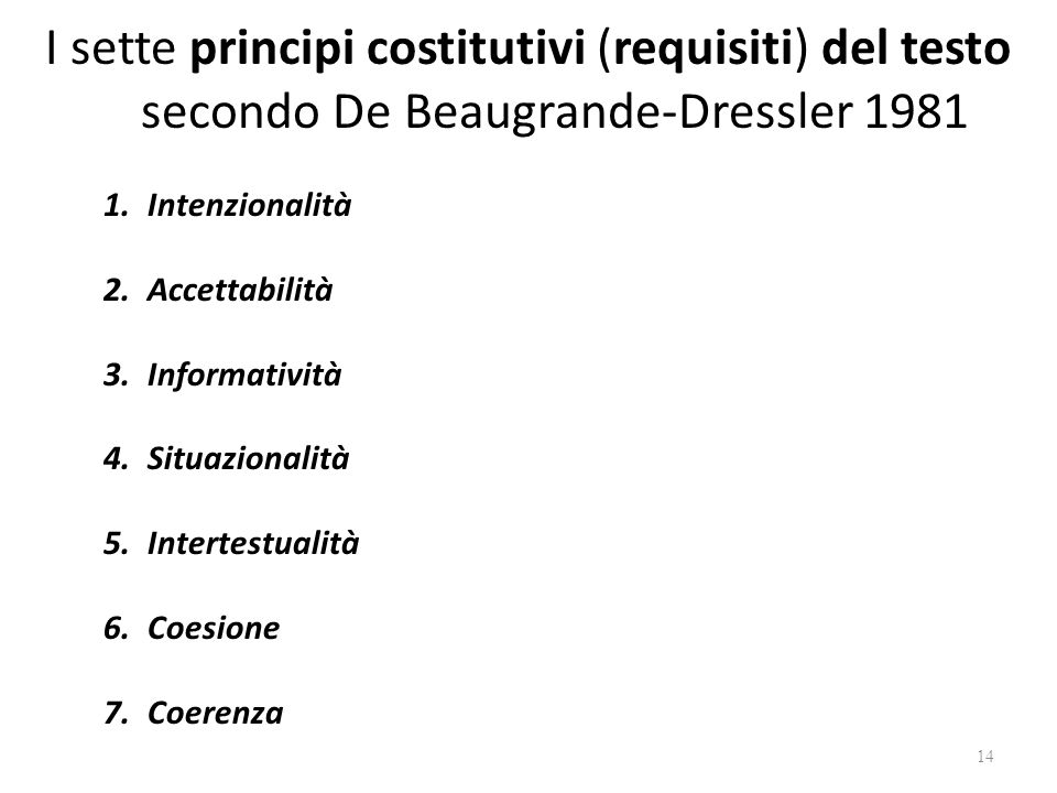 I sette principi costitutivi (requisiti) del testo secondo De Beaugrande-Dressler 1981