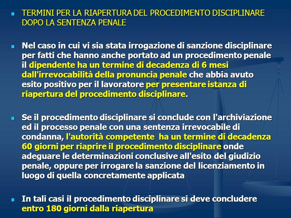 TERMINI PER LA RIAPERTURA DEL PROCEDIMENTO DISCIPLINARE DOPO LA SENTENZA PENALE