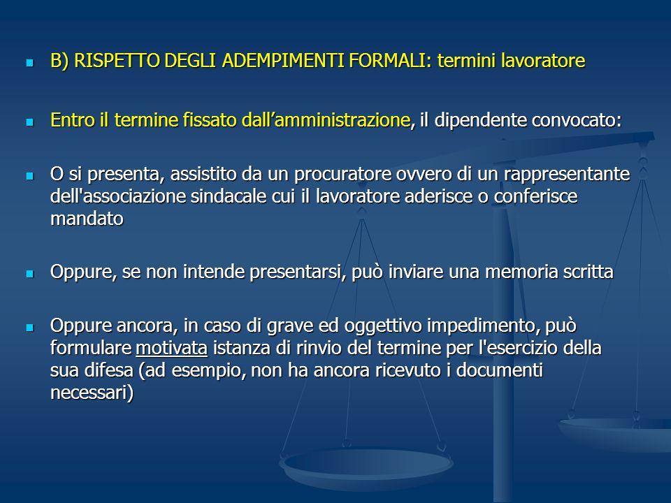B) RISPETTO DEGLI ADEMPIMENTI FORMALI: termini lavoratore