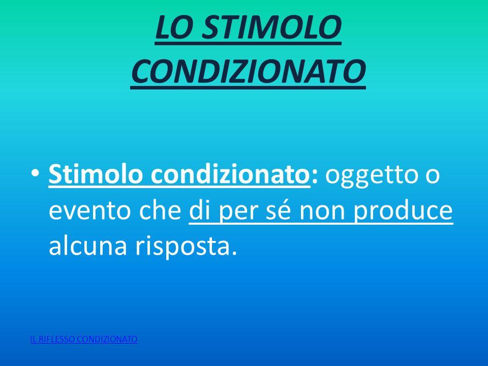 LO STIMOLO CONDIZIONATO