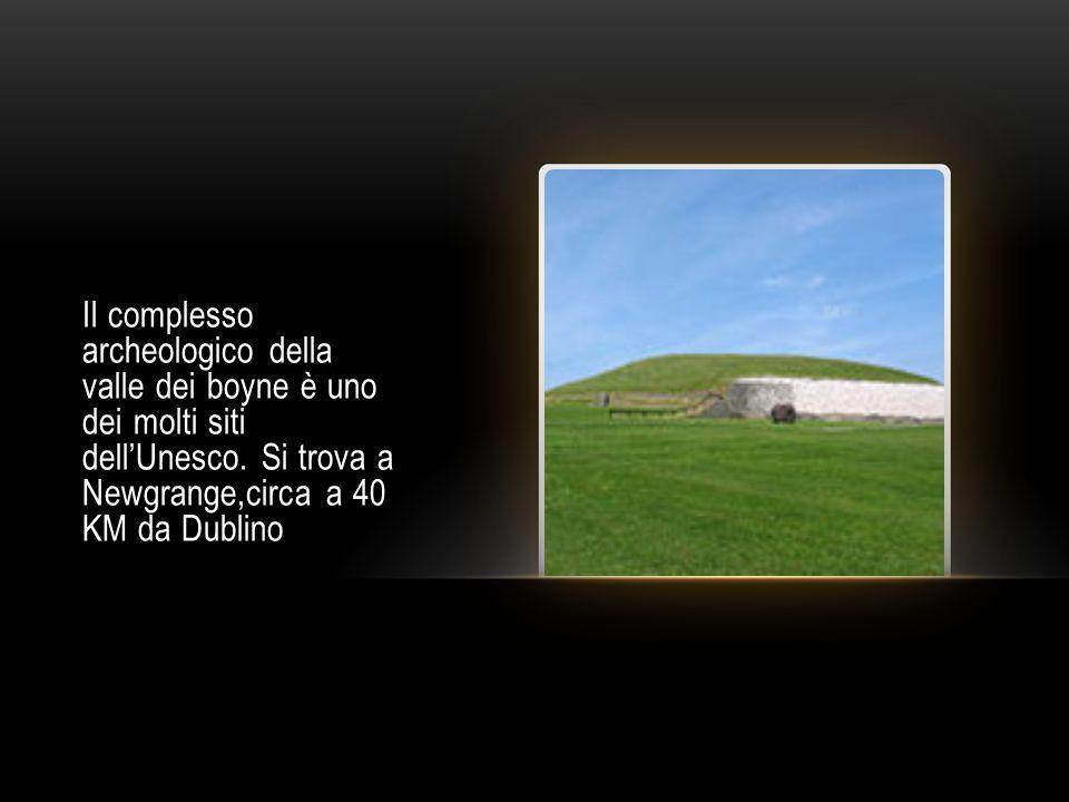 Il complesso archeologico della valle dei boyne è uno dei molti siti dell'Unesco.