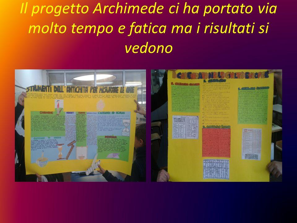 Il progetto Archimede ci ha portato via molto tempo e fatica ma i risultati si vedono