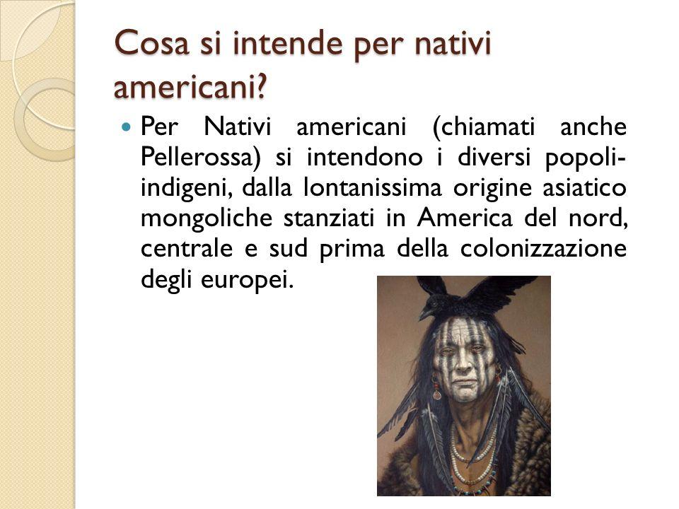 Cosa si intende per nativi americani