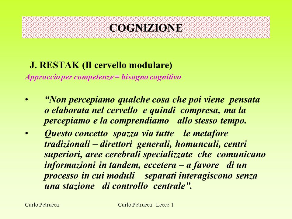 COGNIZIONE J. RESTAK (Il cervello modulare)