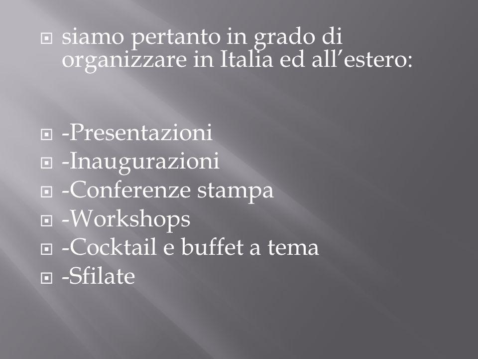 siamo pertanto in grado di organizzare in Italia ed all'estero: