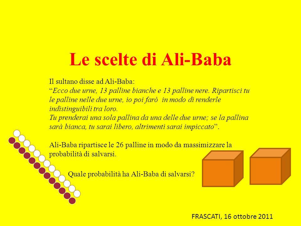 Le scelte di Ali-Baba Il sultano disse ad Ali-Baba:
