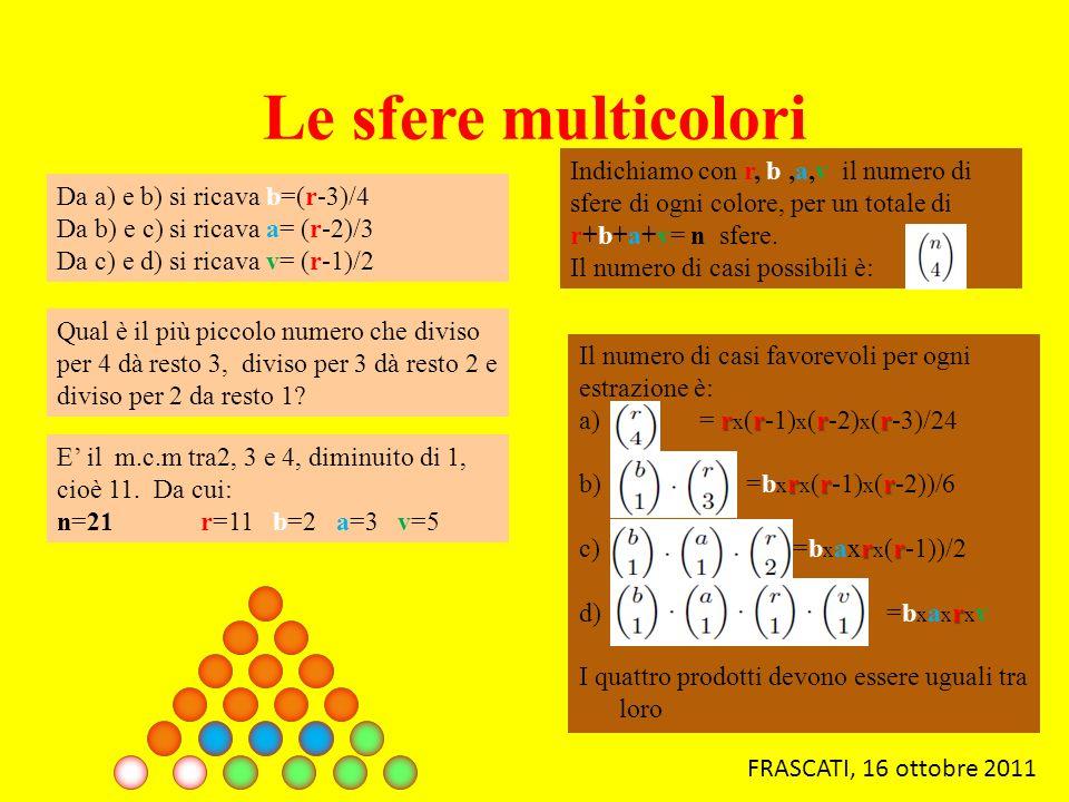 Le sfere multicolori Indichiamo con r, b ,a,v il numero di sfere di ogni colore, per un totale di r+b+a+v= n sfere.
