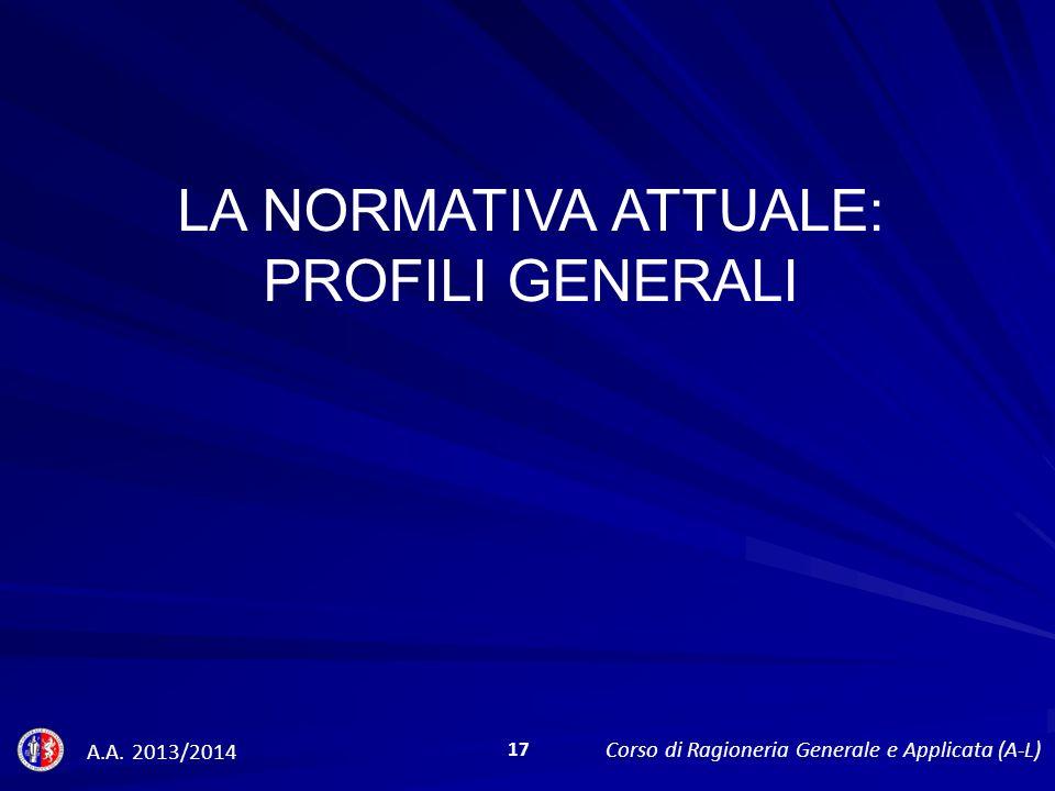 La normativa attuale: Profili generali A.A. 2013/2014