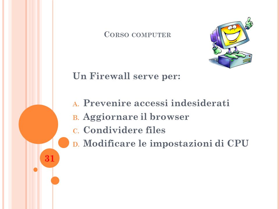 Prevenire accessi indesiderati Aggiornare il browser Condividere files