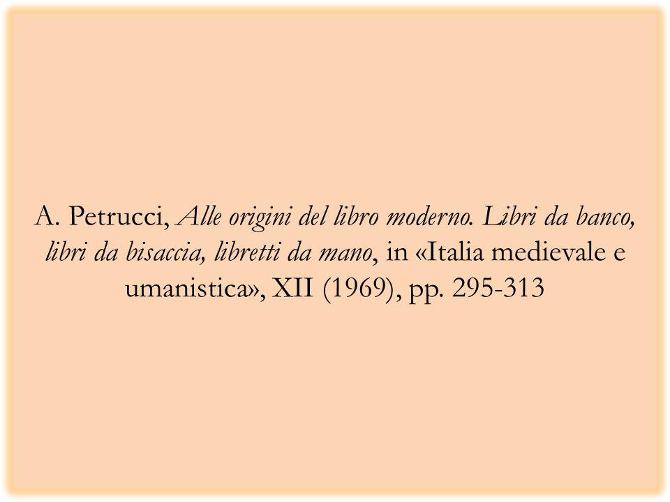 A. Petrucci, Alle origini del libro moderno