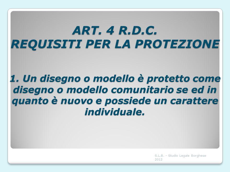 ART. 4 R. D. C. REQUISITI PER LA PROTEZIONE 1