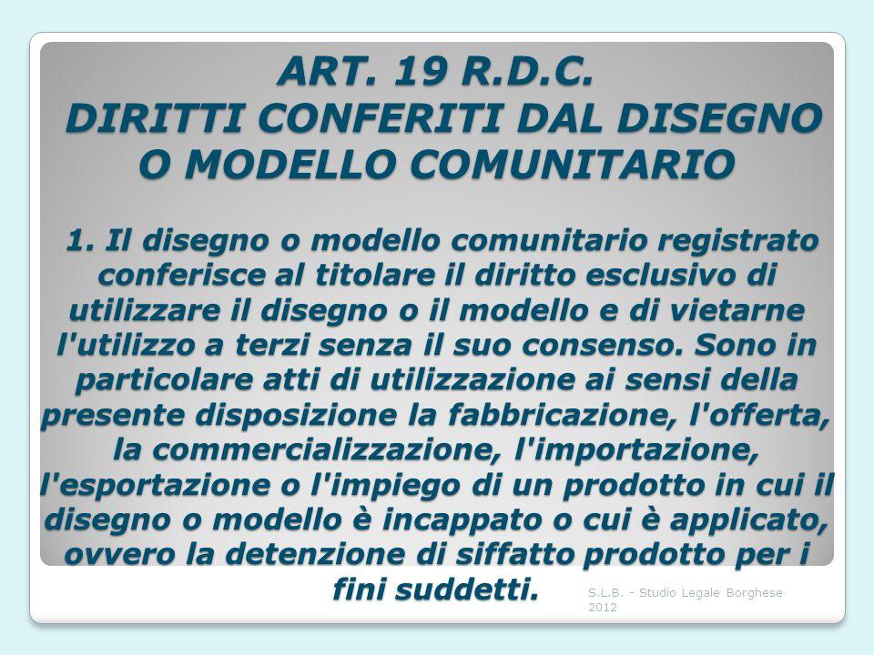 ART. 19 R. D. C. DIRITTI CONFERITI DAL DISEGNO O MODELLO COMUNITARIO 1